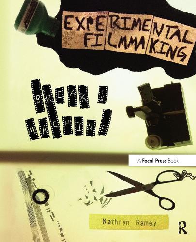 Experimental Filmmaking: BREAK THE MACHINE (Paperback)