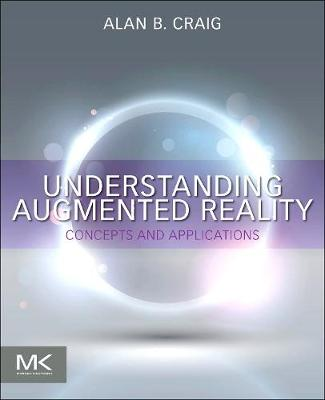 Understanding Augmented Reality: Concepts and Applications (Paperback)