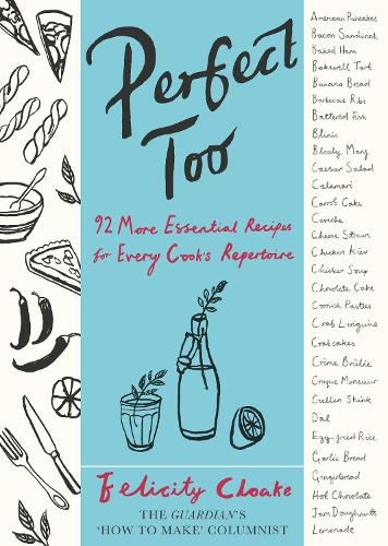 Perfect Too: 92 More Essential Recipes for Every Cook's Repertoire (Hardback)