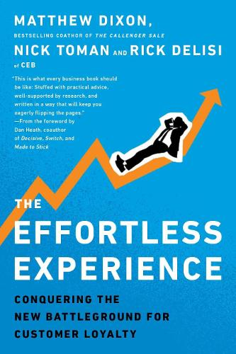 The Effortless Experience: Conquering the New Battleground for Customer Loyalty (Paperback)