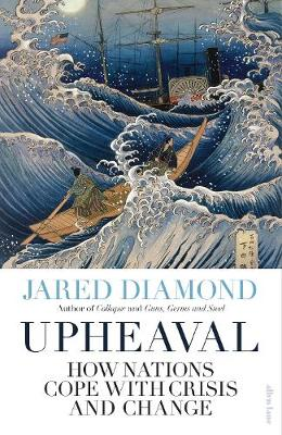 Upheaval: How Nations Cope with Crisis and Change (Paperback)