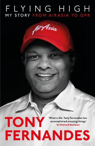 Flying High: My Story: From AirAsia to QPR (Hardback)