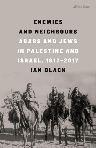 Cover Enemies and Neighbours: Arabs and Jews in Palestine and Israel, 1917-2017