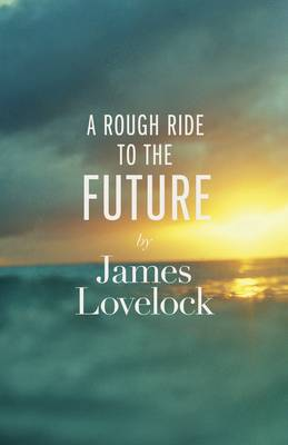 A Rough Ride to the Future (Hardback)