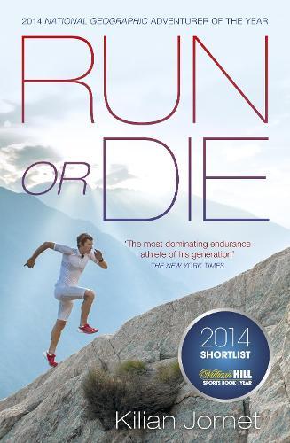 Run or Die: The Inspirational Memoir of the World's Greatest Ultra-Runner (Paperback)