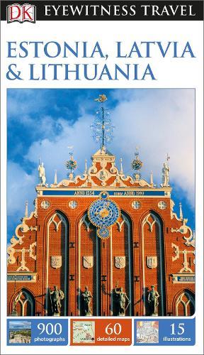 DK Eyewitness Travel Guide Estonia, Latvia and Lithuania (Paperback)