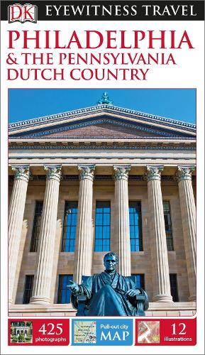 DK Eyewitness Travel Guide Philadelphia and the Pennsylvania Dutch Country (Paperback)