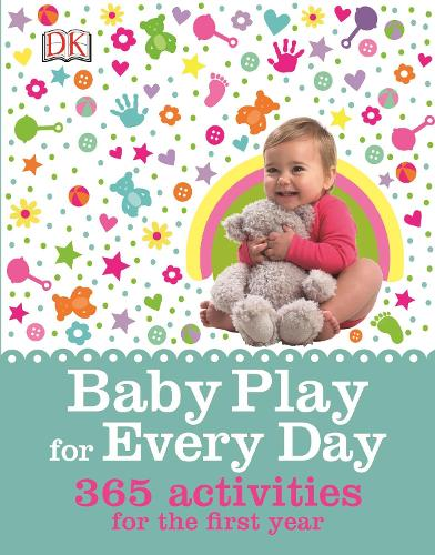 Baby Play for Every Day: 365 Activities for the First Year (Hardback)