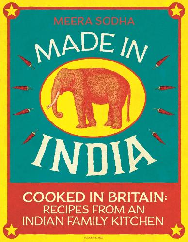Made in India: Cooked in Britain: Recipes from an Indian Family Kitchen (Hardback)