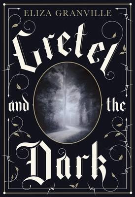 Gretel and the Dark (Hardback)