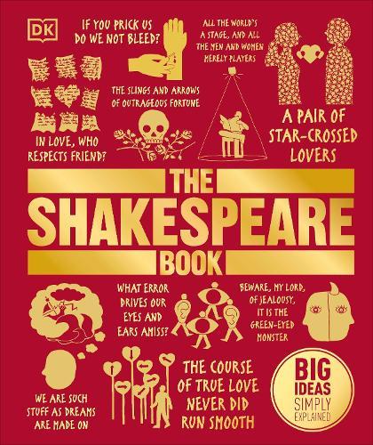 The Shakespeare Book: Big Ideas Simply Explained - Big Ideas (Hardback)