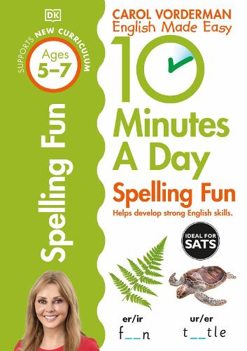 10 Minutes A Day Spelling Fun, Ages 5-7 (Key Stage 1): Supports the National Curriculum, Helps Develop Strong English Skills - Made Easy Workbooks (Paperback)
