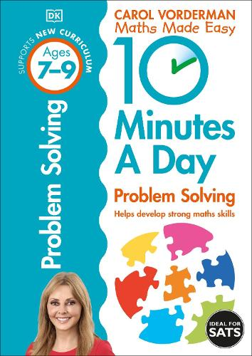 10 Minutes A Day Problem Solving, Ages 7-9 (Key Stage 2): Supports the National Curriculum, Helps Develop Strong Maths Skills - Made Easy Workbooks (Paperback)