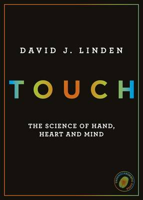 Touch: The Science of Hand, Heart and Mind (Hardback)
