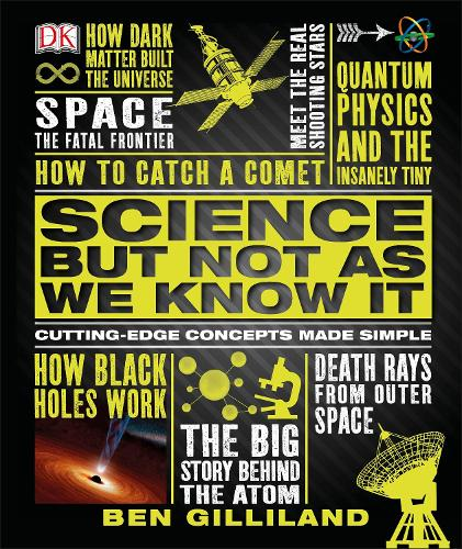 Science But Not As We Know It: Cutting Edge Concepts Made Simple (Hardback)