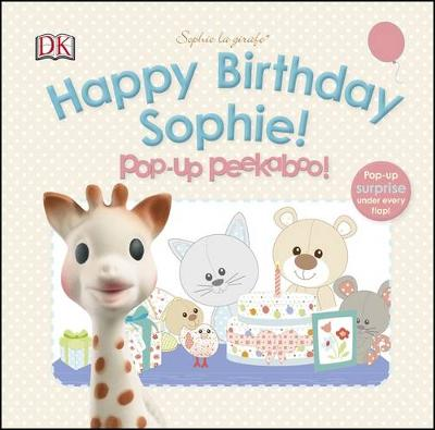 Happy Birthday Sophie! Pop-Up Peekaboo! - Sophie la Girafe (Board book)