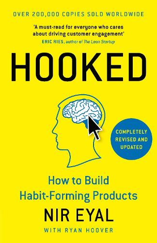 Hooked: How to Build Habit-Forming Products (Hardback)