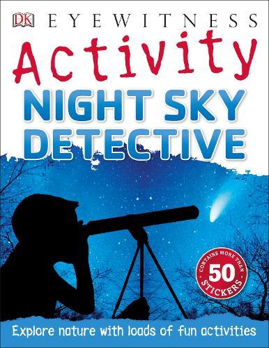 Night Sky Detective - Eyewitness Activities (Paperback)