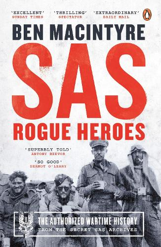 SAS: Rogue Heroes - the Authorized Wartime History (Paperback)