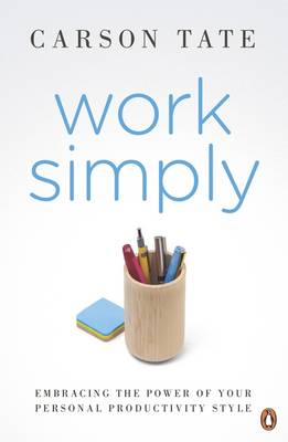Work Simply: Embracing the Power of Your Personal Productivity Style (Paperback)