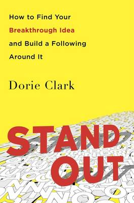 Stand Out: How to Find Your Breakthrough Idea and Build a Following Around It (Paperback)