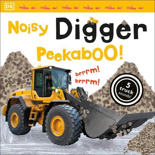 Noisy Digger Peekaboo! - Noisy Peekaboo! (Board book)