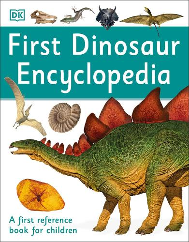 First Dinosaur Encyclopedia: A First Reference Book for Children - DK First Reference (Paperback)