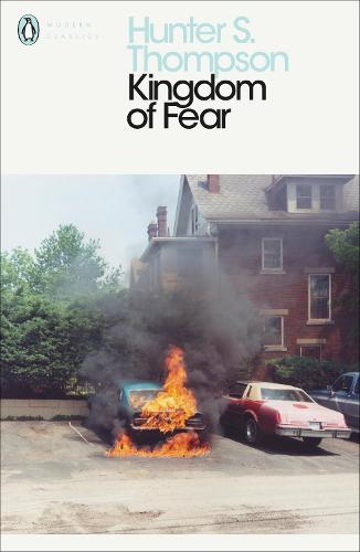 Kingdom of Fear: Loathsome Secrets of a Star-crossed Child in the Final Days of the American Century - Penguin Modern Classics (Paperback)