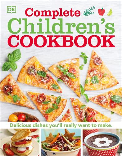 Complete Children's Cookbook: Discover Dishes You'll Really Want to Make (Hardback)