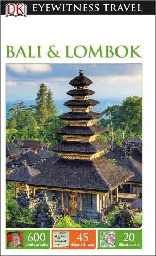 Dk Eyewitness Travel Guide Bali And Lombok By Dk Travel Waterstones