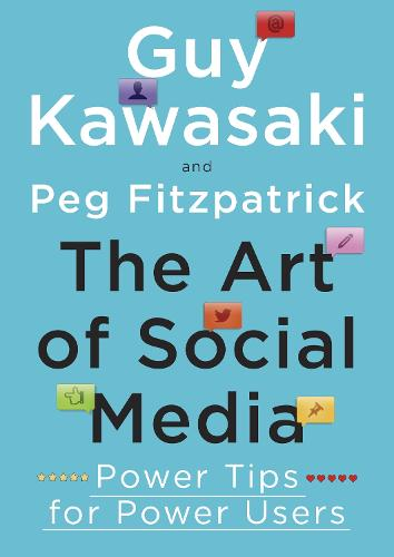 The Art of Social Media: Power Tips for Power Users (Paperback)