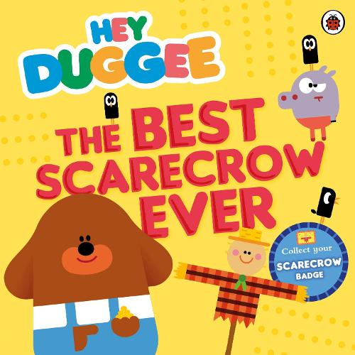 Hey Duggee: The Best Scarecrow Ever - Hey Duggee (Paperback)