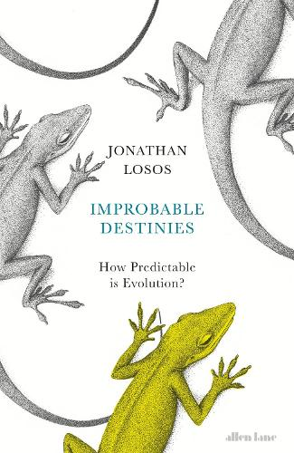 Improbable Destinies: How Predictable is Evolution? (Hardback)