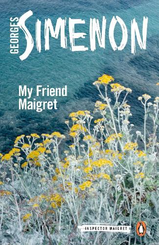 My Friend Maigret: Inspector Maigret #31 - Inspector Maigret (Paperback)