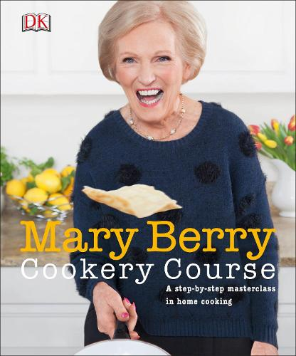 Mary Berry Cookery Course: A Step-by-Step Masterclass in Home Cooking (Paperback)