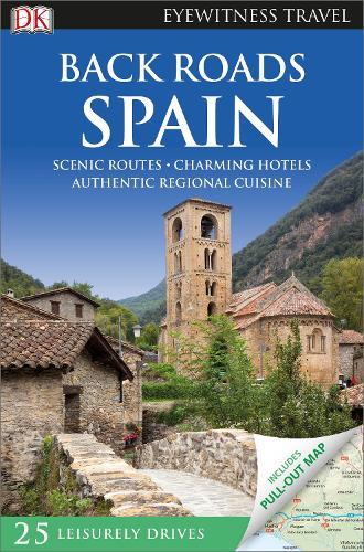 DK Eyewitness Back Roads Spain - Travel Guide (Paperback)