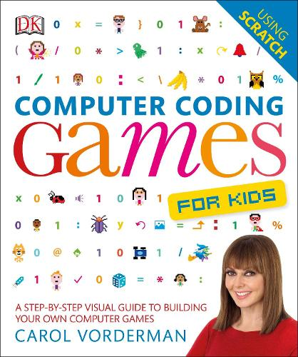 Computer Coding Games for Kids: A Step-by-Step Visual Guide to Building Your Own Computer Games (Paperback)