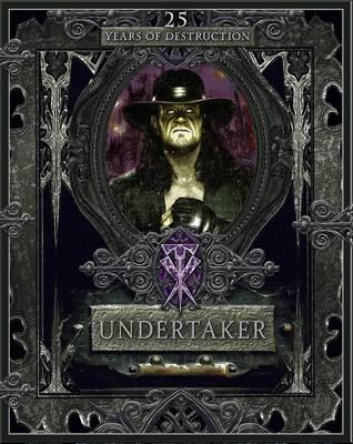 Undertaker: 25 Years of Destruction (Hardback)