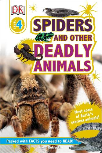 Spiders and Other Deadly Animals: Meet some of Earth's Scariest Animals! - DK Readers Level 4 (Hardback)