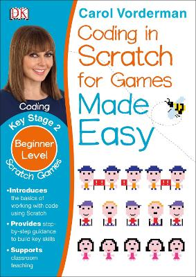 Coding in Scratch for Games Made Easy, Ages 7-11 (Key Stage 2): Beginner Level Scratch Games and Computer Coding Exercises - Made Easy Workbooks (Paperback)