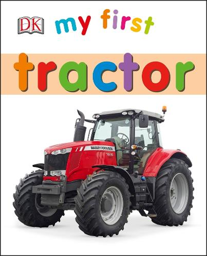 My First Tractor - My First (Board book)