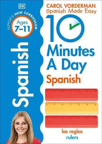 10 Minutes a Day Spanish Ages 7-11 Key Stage 2 - Made Easy Workbooks (Paperback)