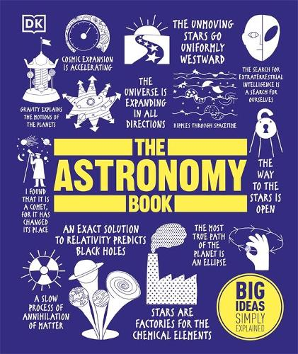 The Astronomy Book: Big Ideas Simply Explained - Big Ideas (Hardback)