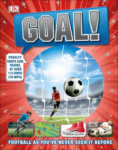 Goal!: Football As You've Never Seen It Before (Hardback)