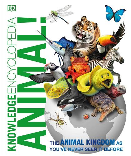 Knowledge Encyclopedia Animal!: The Animal Kingdom as you've Never Seen it Before (Hardback)