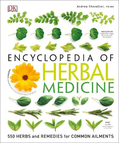 Encyclopedia Of Herbal Medicine: 550 Herbs and Remedies for Common Ailments (Hardback)