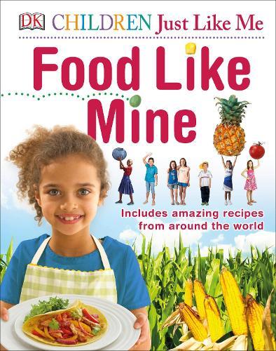 Food Like Mine: Includes Amazing Recipes from Around the World (Hardback)