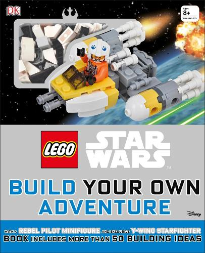 LEGO (R) Star Wars Build Your Own Adventure: With Rebel Pilot Minifigure and Exclusive Y-Wing Starfighter - LEGO Build Your Own Adventure (Hardback)