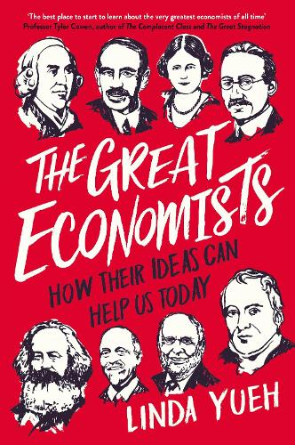 The Great Economists: How Their Ideas Can Help Us Today (Hardback)