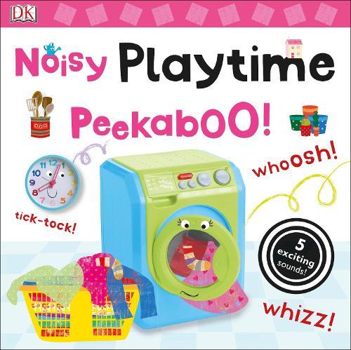 Noisy Playtime Peekaboo! - Noisy Peekaboo! (Board book)